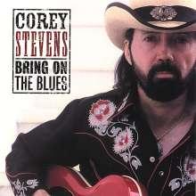 Corey Stevens: Bring On The Blues, CD