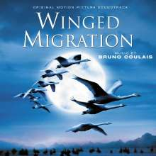 Bruno Coulais (geb. 1954): Filmmusik: Winged Migration, CD