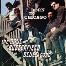 Paul Butterfield: Born In Chicago: The Best Of The Paul Butterfield Blues Band, CD