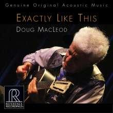 Doug MacLeod: Exactly Like This (HDCD), CD
