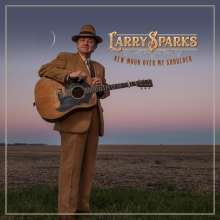 Larry Sparks: New Moon Over My Shoulder, CD