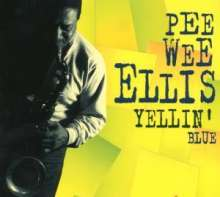 Pee Wee Ellis (geb. 1941): Yellin' Blue - Live At Schmuckkästchen, Köln 21./22.03.1994, CD