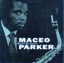 Maceo Parker (geb. 1943): Roots Revisited - 10th Anniversary Edition, CD