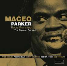 Maceo Parker (geb. 1943): Roots Revisited - The Bremen Concert (180g), 2 LPs