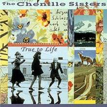 Chenille Sisters: True To Life, CD