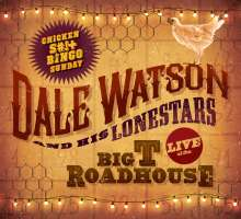 Dale Watson: Live At The Big T Roadhouse, CD