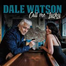 Dale Watson: Call Me Lucky, CD