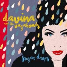 Davina & The Vagabonds: Sugar Drops (Deluxe-Edition), CD