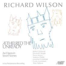 Richard Wilson (geb. 1941): Aethelred The Unready, CD