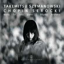 Miyako Arishima - Takemitsu / Szymanowski / Chopin / Serocki, CD