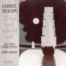"Gabriel Jackson (geb. 1962): Geistliche Chorwerke ""A ship with unfurled sails"", CD"