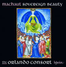 "Guillaume de Machaut (1300-1377): Guillaume de Machaut Edition - Motetten ""Sovereign Beauty"", CD"