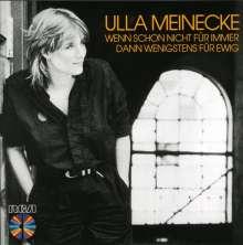 Ulla Meinecke: Wenn schon nicht für immer, dann wenigstens für ewig..., CD