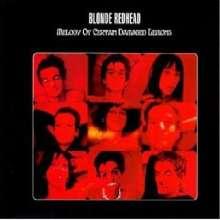Blonde Redhead: Melody Of Certain Damaged Lemons, LP