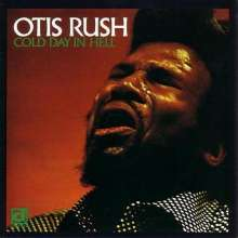 Otis Rush: Cold Day In Hell, LP