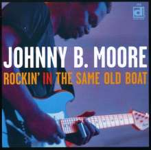 Johnny B. Moore (Blues): Rockin' In The Same Boat, CD