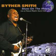 Byther Smith: Blues On The Moon: Live At The Rhythm Social Club, CD