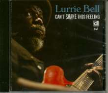 Lurrie Bell: Can't Shake This Feeling, CD