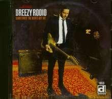 Breezy Rodio: Sometimes The Blues Got Me, CD