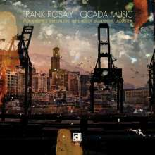 Frank Rosaly: Cicada Music, CD