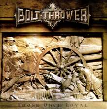 Bolt Thrower: Those Once Loyal, LP
