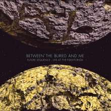 Between The Buried & Me: Future Sequence: Live At The Fidelitorium (CD + DVD), 2 CDs