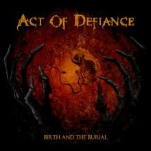 Act Of Defiance: Birth and the Burial, CD