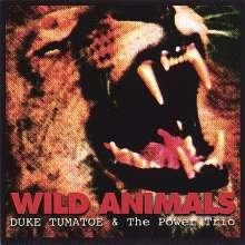 Duke Tumatoe & The Power Trio: Wild Animals, CD