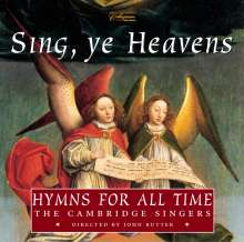 "John Rutter (geb. 1945): Hymns for all Time - ""Sing,ye Heavens"", CD"
