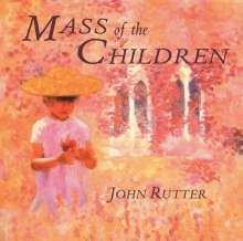 John Rutter (geb. 1945): Mass of the Children, CD