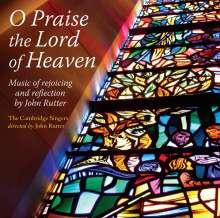 "John Rutter (geb. 1945): Geistliche Musik  ""O Praise the Lord of Heaven"", CD"