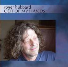 Roger Hubbard: Out Of My Hands, CD