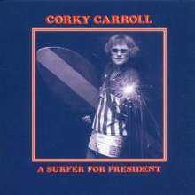 Corky Carroll: A Surfer For President, CD