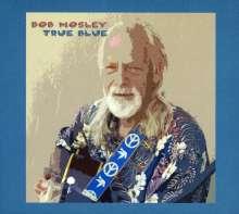 Bob Mosley (ex-Moby Grape): True Blue, CD