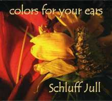 Jull Schluff: Colors For Your Ears, CD