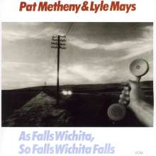 Pat Metheny (geb. 1954): As Falls Wichita, So Falls Wichita Falls, CD