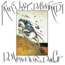 Franz Josef Degenhardt: Da müssen wir durch, CD