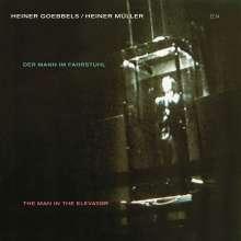 Heiner Goebbels (geb. 1952): Der Mann im Fahrstuhl, CD