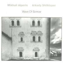Mikhail Alperin & Arkady Schilkloper: Wave Of Sorrow, LP