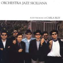 Orchestra Jazz Siciliana: Plays The Music Of Carla Bley, CD