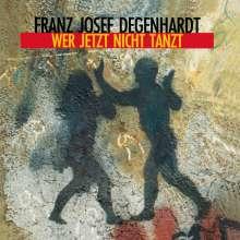 Franz Josef Degenhardt: Wer jetzt nicht tanzt, CD