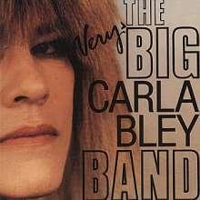 Carla Bley (geb. 1938): The Very Big Carla Bley Band, CD