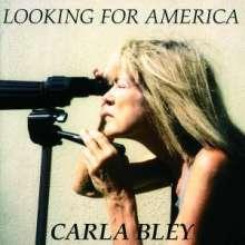 Carla Bley (geb. 1938): Looking For America, CD