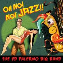 Ed Palermo: Oh No! Not Jazz!!, 2 CDs