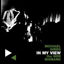 Michael Gibbs (geb. 1937): In My View, CD