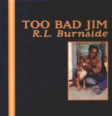 R.L. Burnside (Robert Lee Burnside): Too Bad Jim, LP