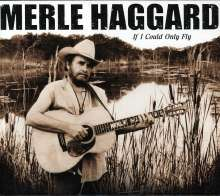Merle Haggard: If I Could Only Fly, CD