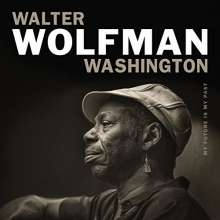 Walter 'Wolfman' Washington: My Future Is My Past, CD