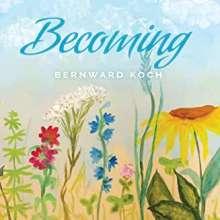 Bernward Koch: Becoming, CD