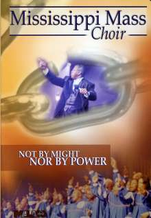 Mississippi Mass Choir: Not By Might Nor By Power, DVD